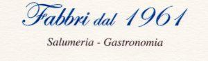 Salumeria Gastronomia Fabbri dal 1961